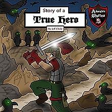 Story of a True Hero: Tests of a Courageous Knight: Kids' Adventure Stories | Livre audio Auteur(s) : Jeff Jeff Child Narrateur(s) : John H Fehskens