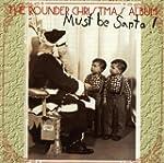 Must Be Santa! Rounder Christ