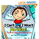 I Can't, I Won't, No Way!: A Book For Children Who Refuse to Poop