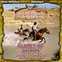 Flames of Justice: Wilderness, Book 42 Audiobook by David Thompson Narrated by Rusty Nelson