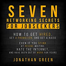 Seven Networking Secrets for Jobseekers Audiobook by Jonathan Green Narrated by Jeff Moon