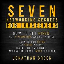 Seven Networking Secrets for Jobseekers | Livre audio Auteur(s) : Jonathan Green Narrateur(s) : Jeff Moon