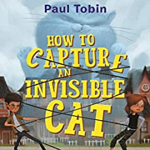 How to Capture an Invisible Cat: The Genius Factor Audiobook by Paul Toibin, Thierry LaFontaine Narrated by Maxwell Glick
