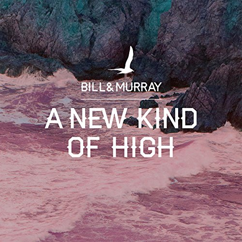 Bill and Murray-A New Kind Of High-(VOX 23 CD)-LIMITED EDITION-CD-FLAC-2015-WRE Download