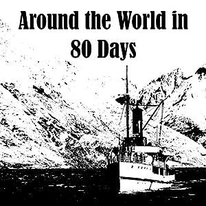 Around the World in 80 Days Hörbuch von Jules Verne Gesprochen von: Felbrigg Napoleon Herriot
