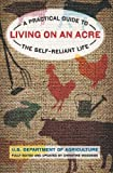 img - for Living on an Acre, 2nd: A Practical Guide to the Self-Reliant Life book / textbook / text book