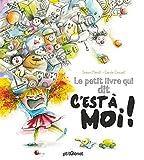 """Afficher """"Le petit livre qui dit """"C'est à moi !"""""""""""