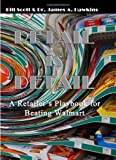 Retail is Detail: The Retailer's Playbook to Beating Walmart (1257826786) by Bill Scott
