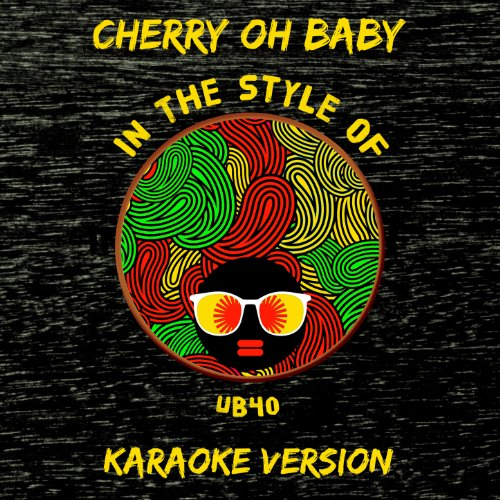Cherry Oh Baby (In The Style Of Ub40) [Karaoke Version] front-196888
