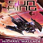 Sun King: The Void Queen Trilogy, Book 3 | Michael Wallace