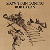 Slow Train Coming (Remastered)