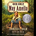 Our Only May Amelia Audiobook by Jennifer L. Holm Narrated by Emmy Rossum