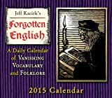 Forgotten English; A Daily Calendar of Vanishing Vocabulary and Folklore 2015 Boxed Calendar