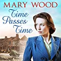 Time Passes Time: The Breckton Trilogy, Book 3 Audiobook by Mary Wood Narrated by Annie Aldington