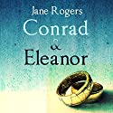 Conrad & Eleanor Audiobook by Jane Rogers Narrated by Lisa Coleman