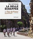 La belle échappée: Un Tour de France autrement