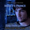 Mercy's Prince: He Who Finds Mercy, Book 1 Audiobook by Katy Huth Jones Narrated by Richard Vobes