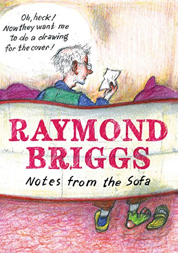 Notes From the Sofa, by Raymond Briggs