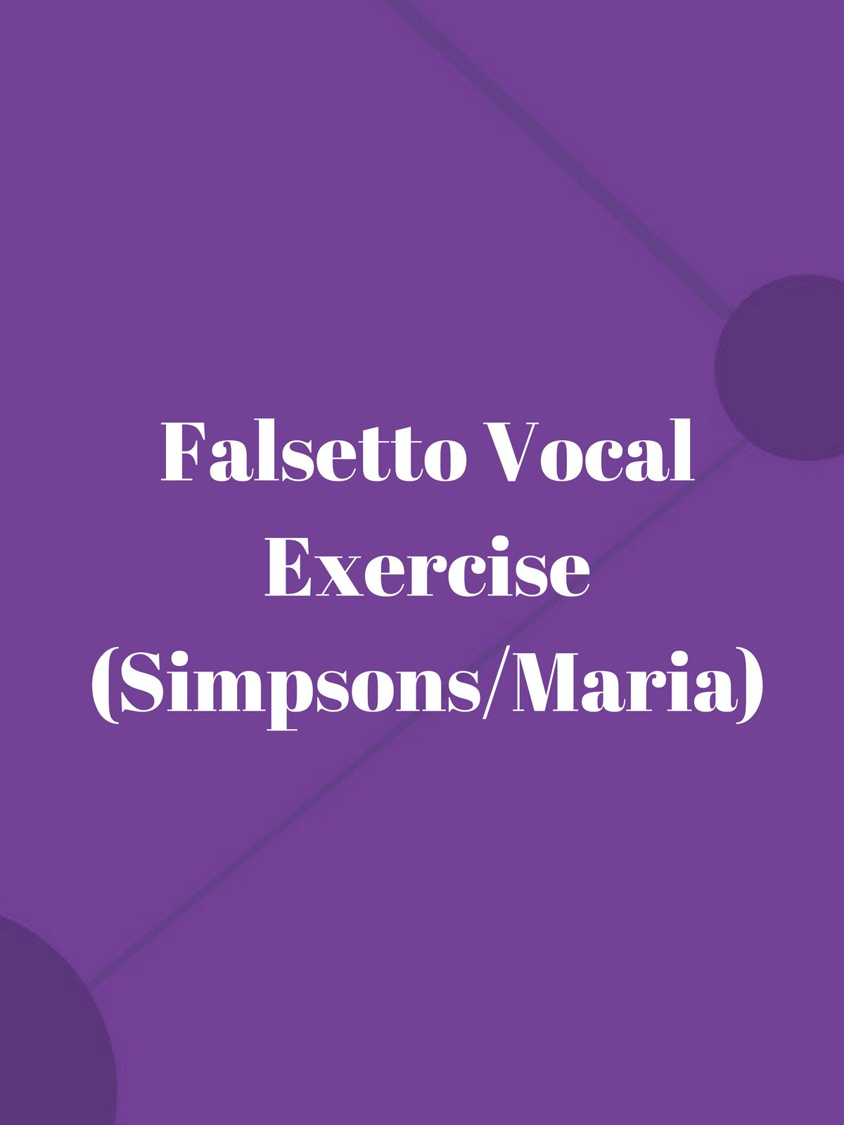 Falsetto Vocal Exercise (Simpsons/Maria)