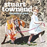 The Paths Of Grace Stuart Townend