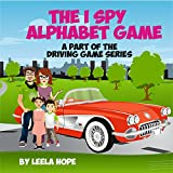 Childrens Book:The I Spy Alphabet Game (Happy children s picture book with photo A part of the Driving Game series)