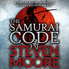 The Samurai Code: A Hiram Kane Novella, Book 1 Audiobook by Steven Moore Narrated by Kenneth Bryant