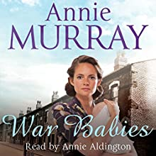 War Babies (       UNABRIDGED) by Annie Murray Narrated by Annie Aldington