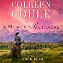 A Heart's Betrayal Audiobook by Colleen Coble Narrated by Devon O'Day
