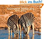 Faszination Afrika 2015: PhotoArt Kal...