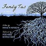 Family Ties   Hans M. Hirschi