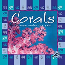 Science Under the Sea: Corals (       UNABRIDGED) by Lynn Stone