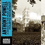 A Dance to the Music of Time: Fourth Movement (       UNABRIDGED) by Anthony Powell Narrated by Simon Vance
