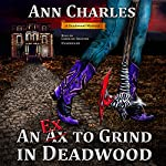 An Ex to Grind in Deadwood: The Deadwood Mysteries, Book 5   Ann Charles