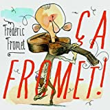 �a Fromet !