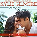 Not My Romeo: Clover Park, book 6 Audiobook by Kylie Gilmore Narrated by Charles Lawrence