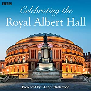Celebrating the Royal Albert Hall | [Charles Hazlewood]