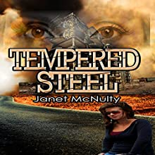 Tempered Steel: Dystopia Trilogy, Book 2 (       UNABRIDGED) by Janet McNulty Narrated by Robert Lee Wilson