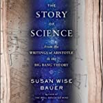 The Story of Science: From the Writin...
