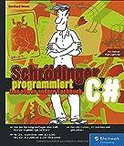 Schrödinger programmiert C#: Das etwas andere Fachbuch