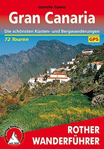 Gran Canaria: Die schönsten Küsten- und Bergwanderungen. 72 Touren. Mit GPS-Tracks