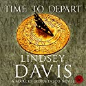 Time to Depart: Falco, Book 7 Audiobook by Lindsey Davis Narrated by Gordon Griffin