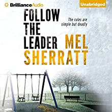 Follow the Leader: A DS Allie Shenton Novel, Book 2 (       UNABRIDGED) by Mel Sherratt Narrated by Anne Flosnik