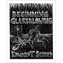 Glassblower.Info - Beginning Glassblowing by Ed Schmid Edward Schmid
