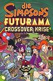 Die Simpsons Futurama Crossover Krise. Ein Comic im Schuber mit einem Faksimile des Hefts Nr. 1 von Die Simpsons