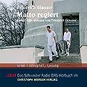 Matto regiert Hörbuch von Friedrich Glauser Gesprochen von: Friedrich Glauser, Heinz Bühlmann