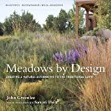 Meadows by Design: Creating a Natural Alternative to the Traditional Lawn