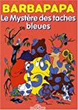 echange, troc Annette Tison, Talus Taylor - Le Mystère des taches bleues ; Les Barbapapa au zoo