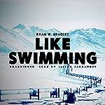 Like Swimming | Ryan W. Bradley