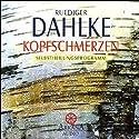 Kopfschmerzen Hörbuch von Ruediger Dahlke Gesprochen von: Ruediger Dahlke