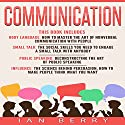 Communication: 4 Manuscripts: Body Language, Small Talk, Public Speaking, Influence Audiobook by Ian Berry Narrated by Forris Day Jr
